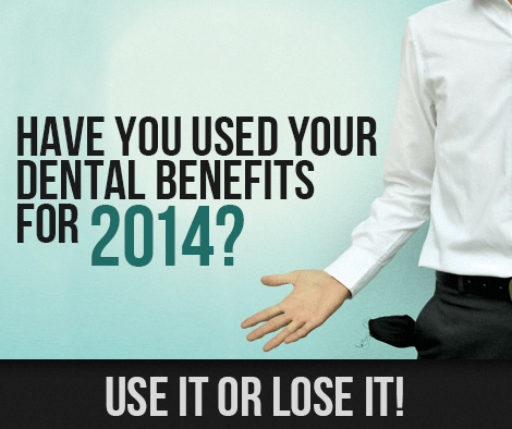 Have you used your 2014 Dental Benefits?