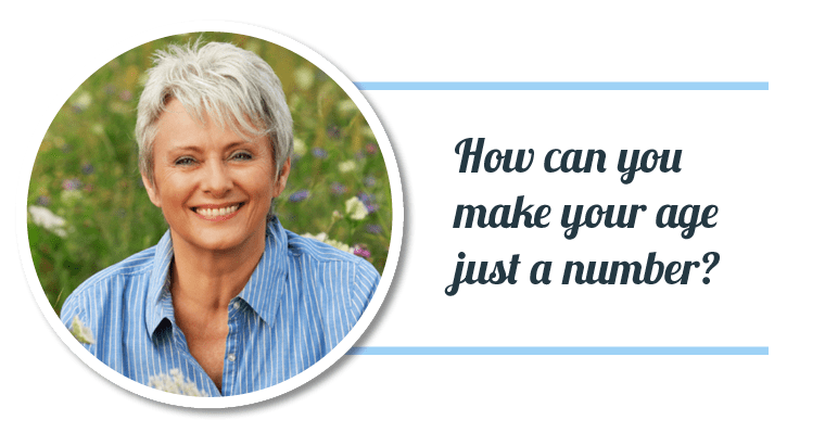 How can you make your age just a number?