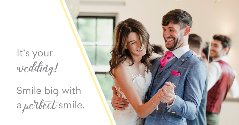 It's your wedding! Smile big with a perfect smile.